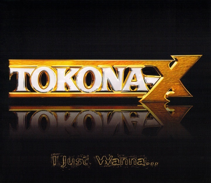 TOKONA-X 『I Just Wanna...』