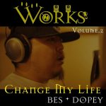 BES & DOPEY 『Change My Life』
