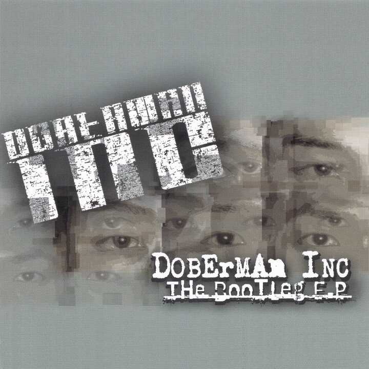 DOBERMAN INC 『THE BOOTLEG E.P.』