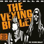 GOOD FELLAS 『THE VEXING BULLET』