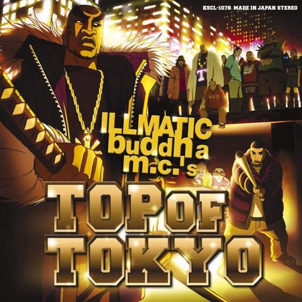 ILLMATIC BUDDHA MC's 『TOP OF TOKYO』