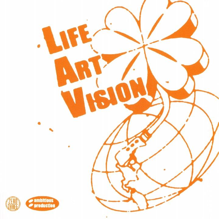LIFE ART VISION 『LIFE ART VISION』