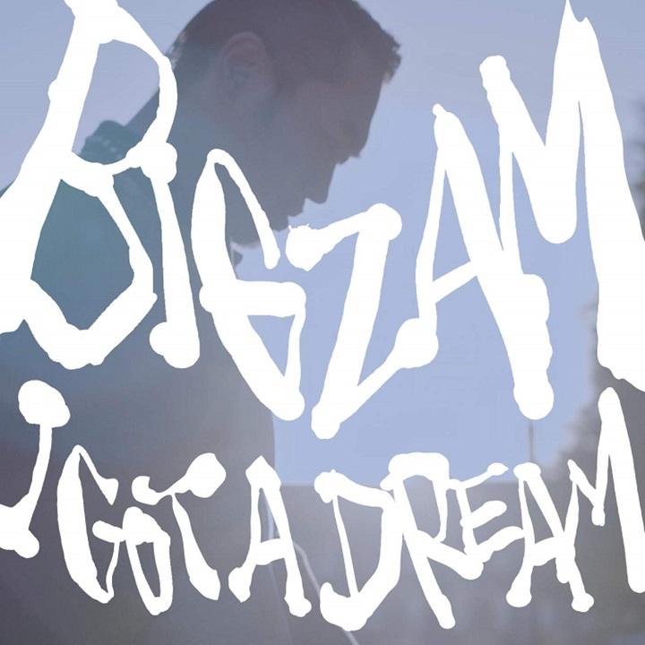BIGZAM 『I Got a Dream』