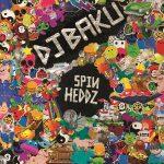 DJ BAKU 『SPINHEDDZ』