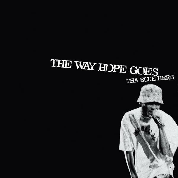 THA BLUE HERB 『THE WAY HOPE GOES』